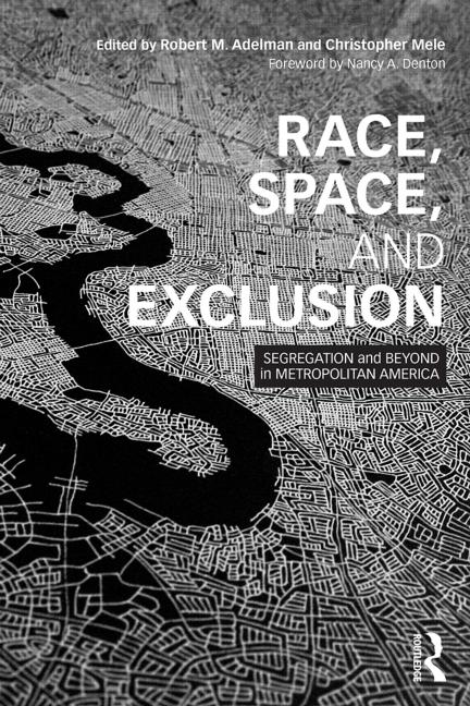 Race, Space, And Exclusion